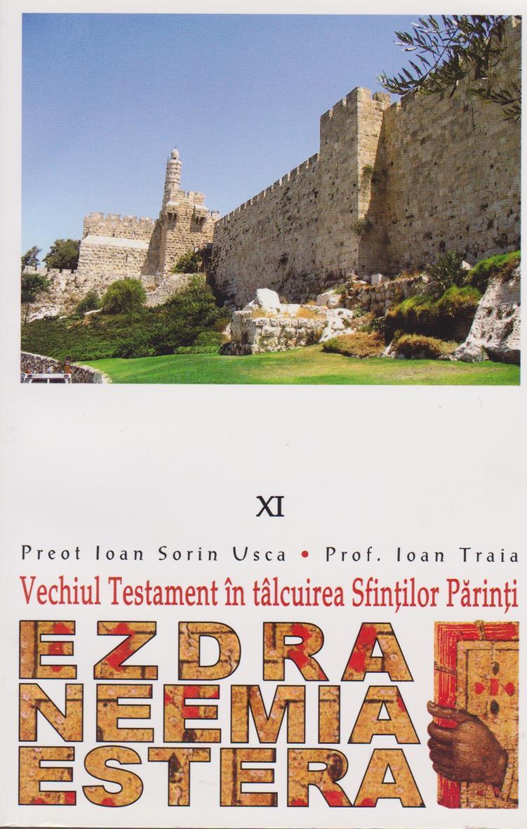 Ezdra. Neemia. Estera. Vechiul Testament in talcuirea Sfintilor Parinti