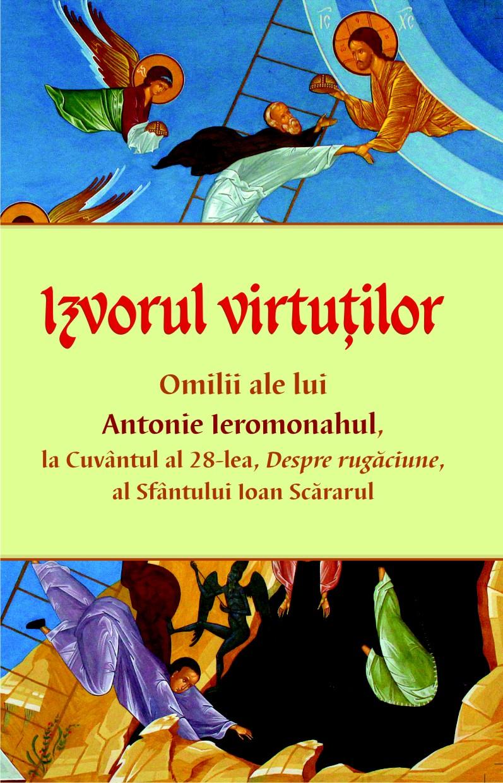 Izvorul virtuților - Omilii despre rugăciune