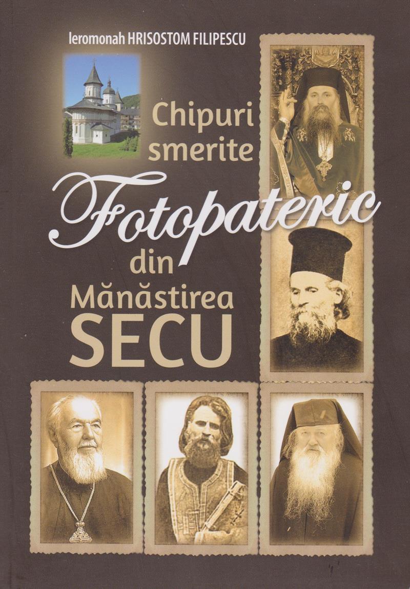 Fotopateric. Chipuri smerite din Mănăstirea Secu