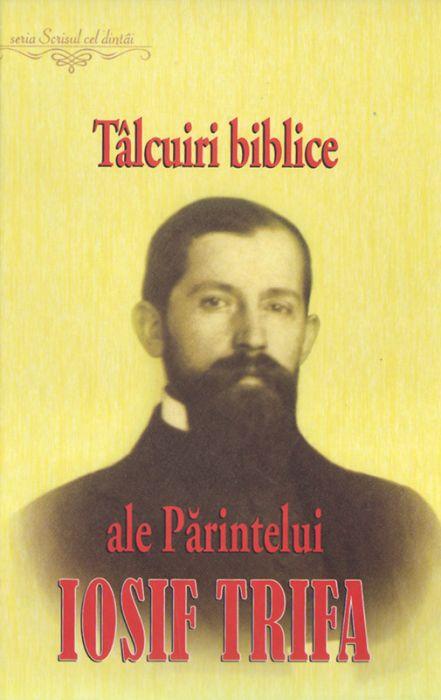 Tâlcuiri biblice ale Părintelui Iosif Trifa - Materiale publicate în foi, între anii 1922 şi 1937