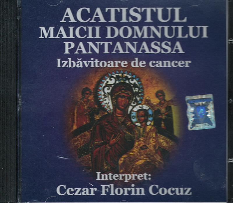 CD- Acatistul Maicii Domnului Pantanassa Izbăvitoare de cancer