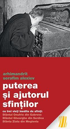 Puterea și ajutorul sfinţilor - cu trei vieți inedite de sfinți: Sfântul Onufrie din Gabrovo Sfântul Gheorghe din Serdica Sfânta