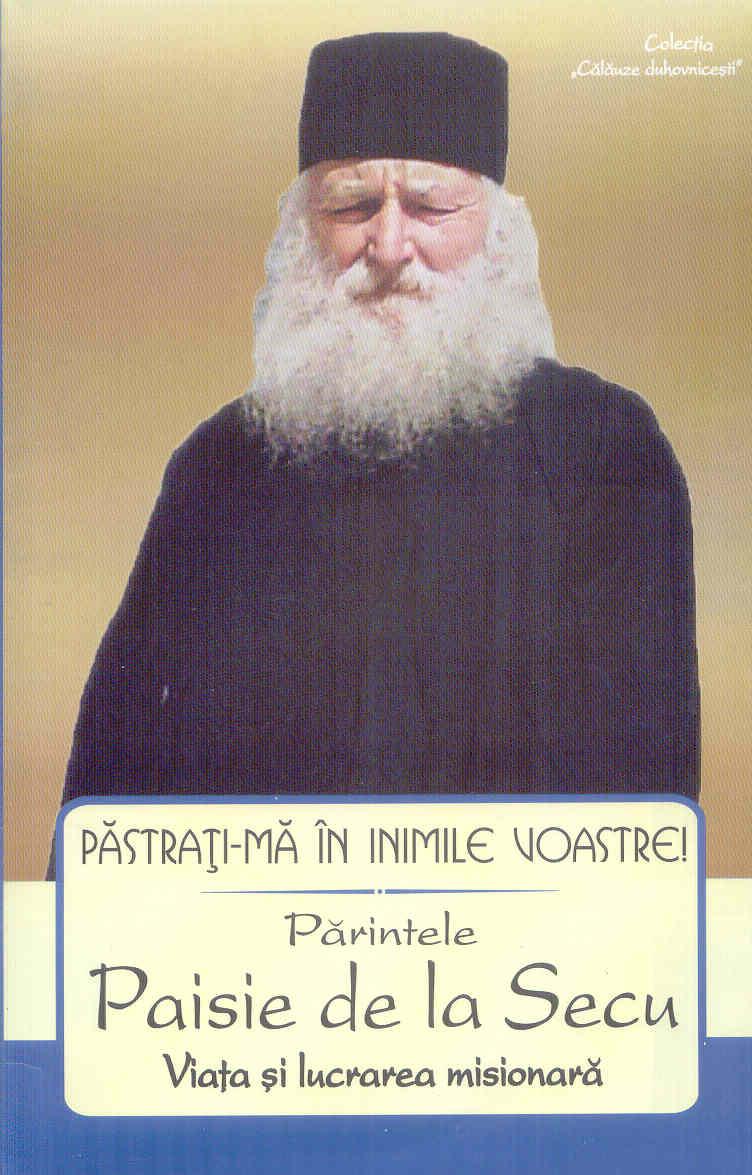 Părintele Paisie de la Secu viata si lucrarea misionara