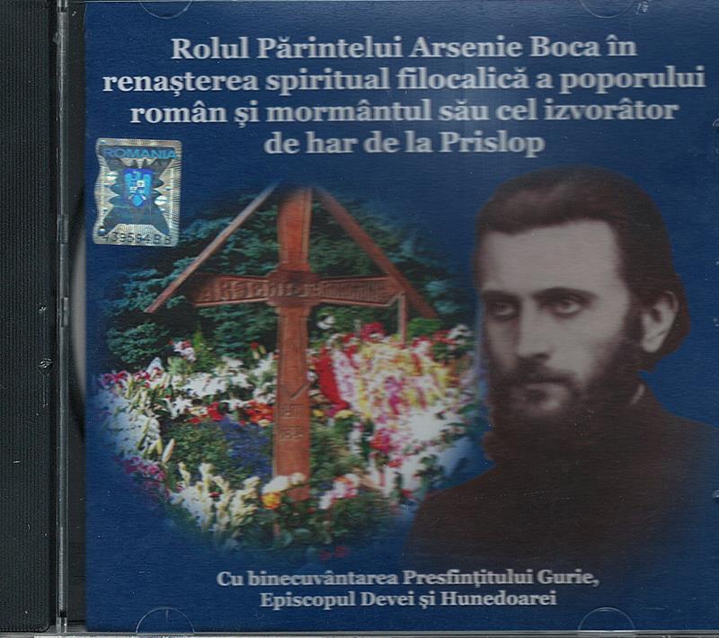 CD- Rolul Pr Arsenie Boca în renașterea spiritual filocalică a poporului român și mormântul său cel izvorâtor de har de la Prisl