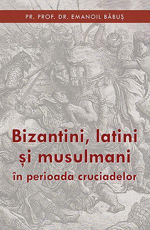 Bizantini, latini și musulmani în perioada cruciadelor