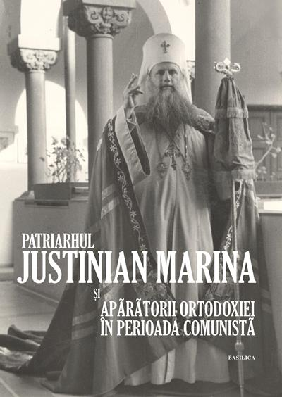 Patriarhul Justinian Marina si aparatorii Ortodoxiei in perioada comunista: album comemorativ