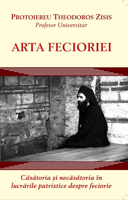 Arta fecioriei - Căsătoria și necăsătoria în lucrările patristice despre feciorie