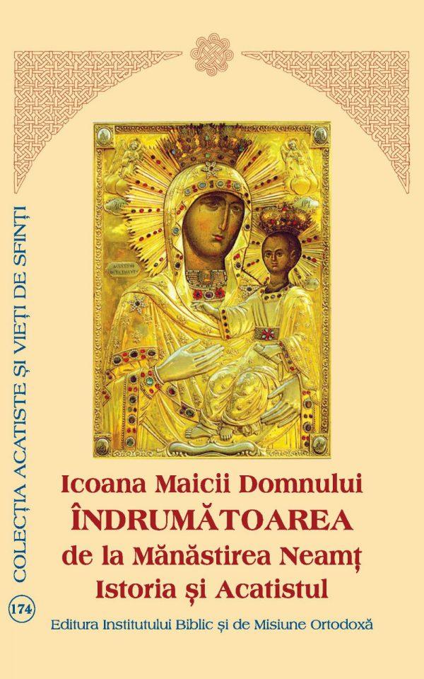 Icoana Maicii Domnului Îndrumătoarea de la Mănăstirea Neamţ: istoria şi Acatistul