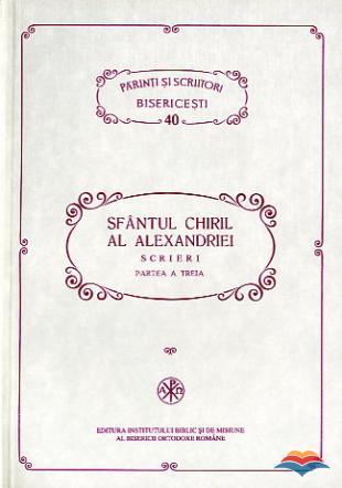 PSB 40 - Sfantul Chiril al Alexandriei - Scrieri (III). Despre Sfanta Treime