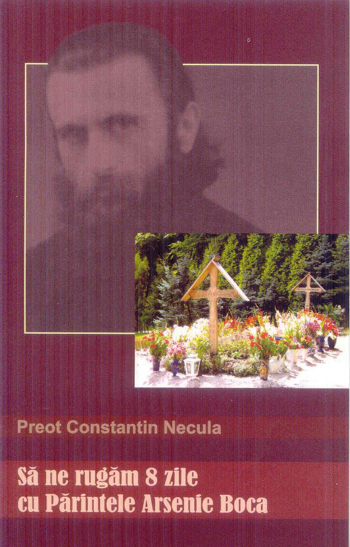 Să ne rugăm 8 zile cu Părintele Arsenie Boca
