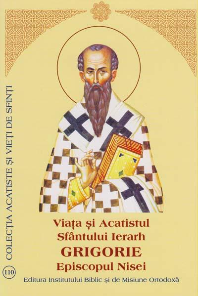 Viata si Acatistul Sfantului Ierarh Grigorie Episcopul Nissei