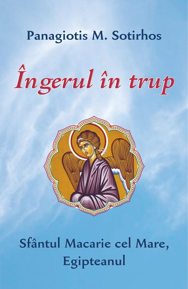Îngerul în trup. Sfântul Macarie cel Mare, Egipteanul