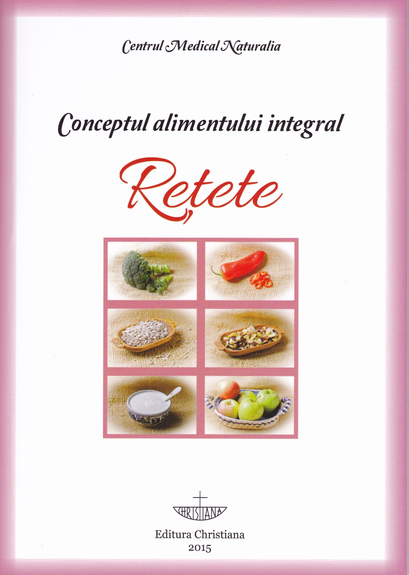 Conceptul alimentului integral - Retete