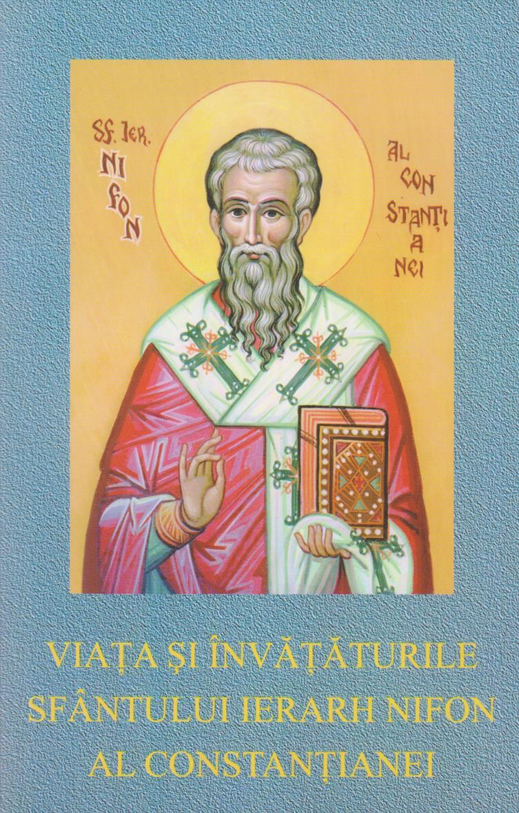 Viata  si Invataturile Sfantului Ierarh Nifon Al Constantianei