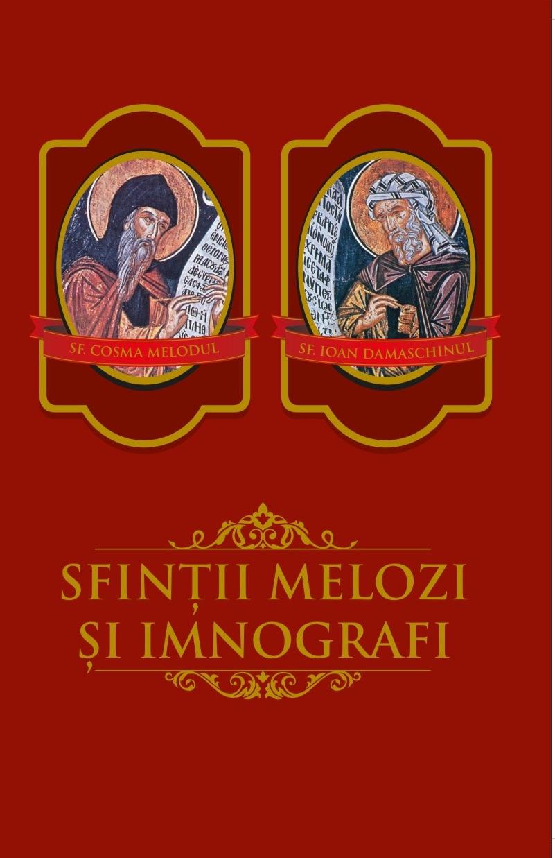 Sfinții melozi și imnografi Ioan Damaschinul și Cosma Melodul