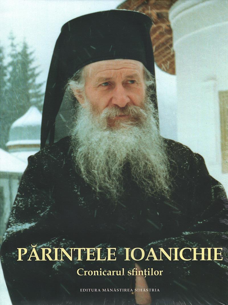 Părintele Ioanichie cronicarul sfinților- album