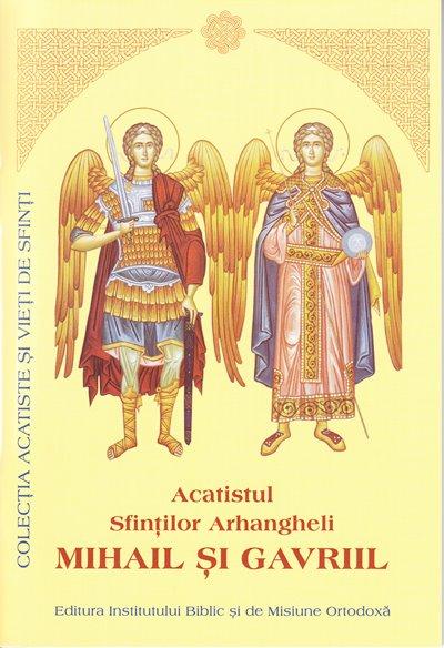 Acatistul Sfintilor Arhangheli Mihail şi Gavriil