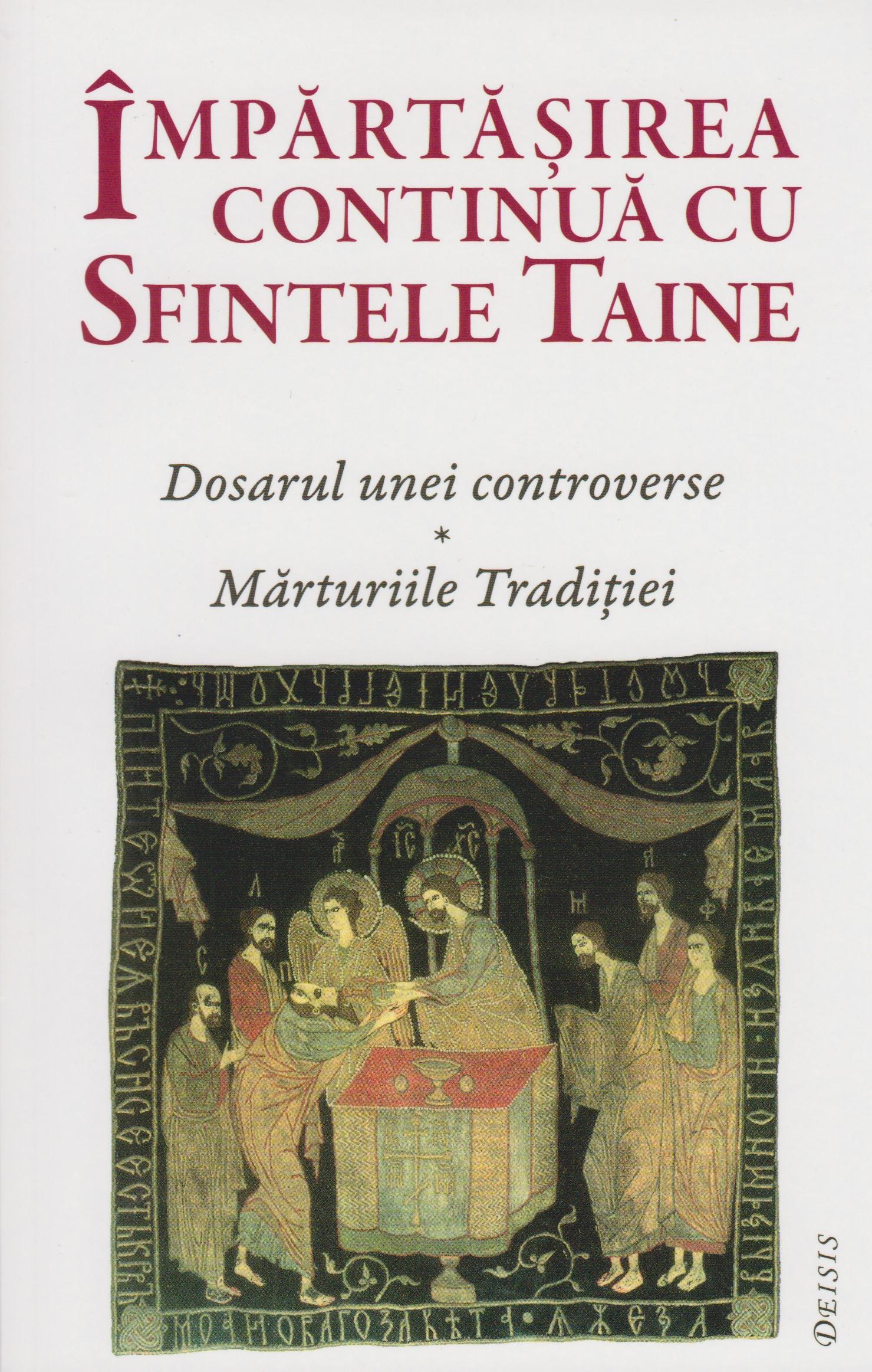 Impartasirea continua cu Sfintele Taine. Dosarul unei controverse, marturiile Traditiei