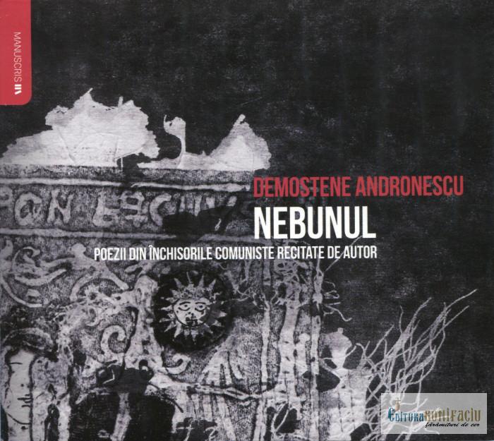 Audiobook: Nebunul. Poezii din închisorile comuniste recitate de autor