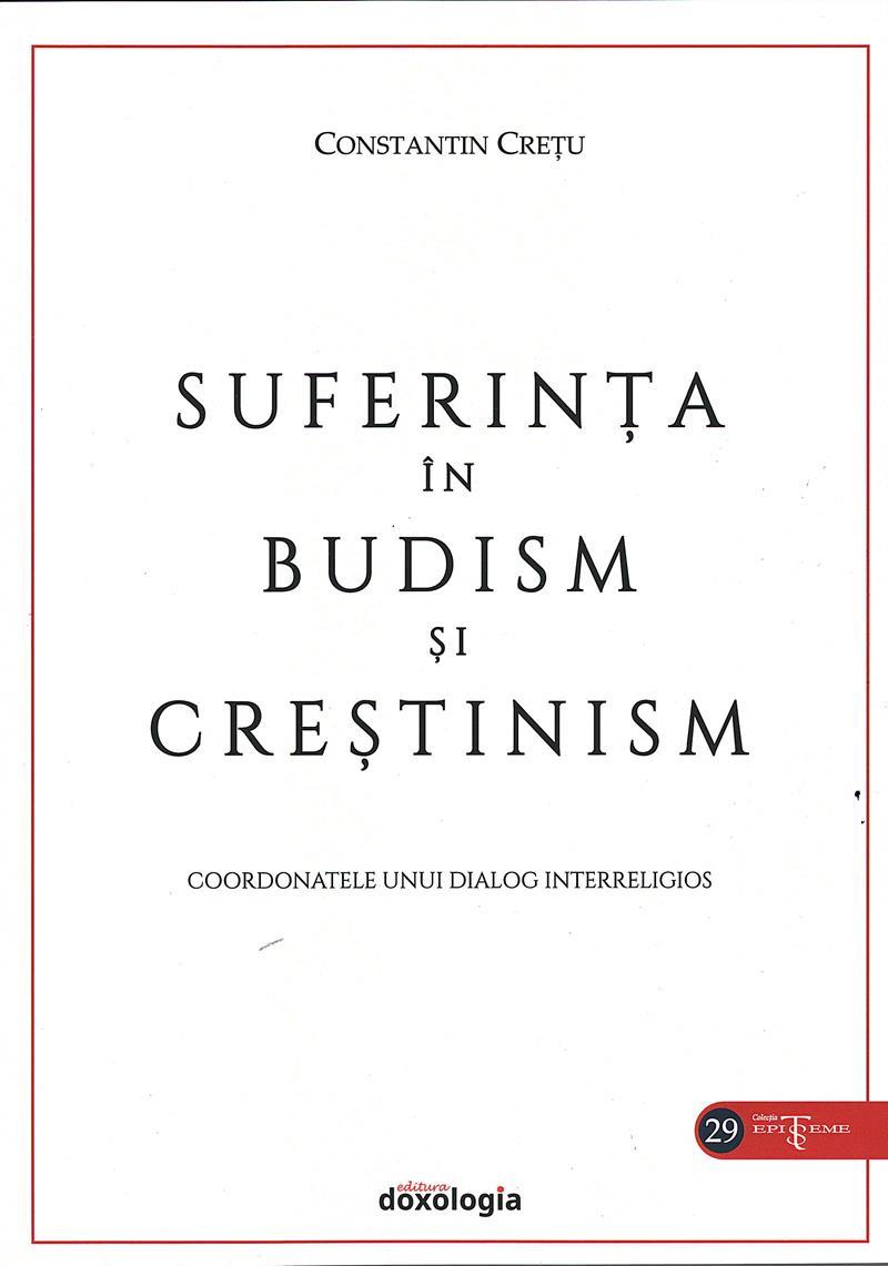 Suferinţa în budism și creștinism. Coordonatele unui dialog interreligios