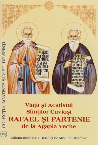 Acatistul Sfintilor Cuviosi Rafael si Partenie de la Agapia Veche