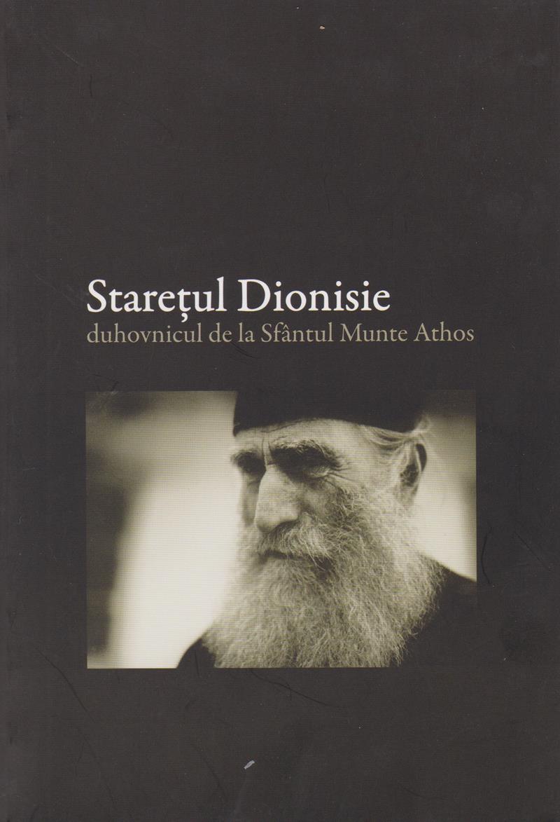 Staretul Dionisie. Duhovnicul de la Sfantul Munte Athos - Vol 1