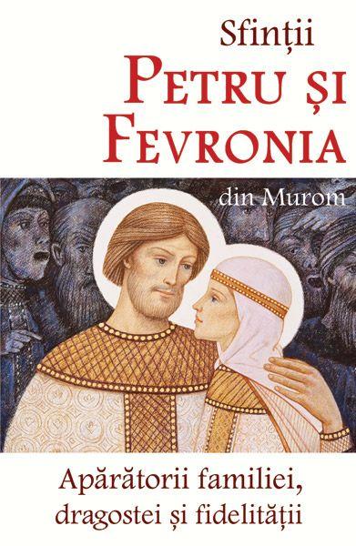 Sfinții Petru și Fevronia din Murom - Apărătorii familiei, dragostei și fidelității