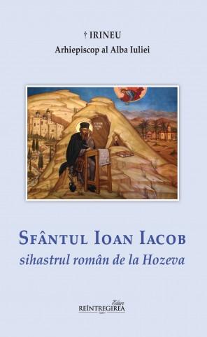 Sfântul Ioan Iacob sihastrul român de la Hozeva