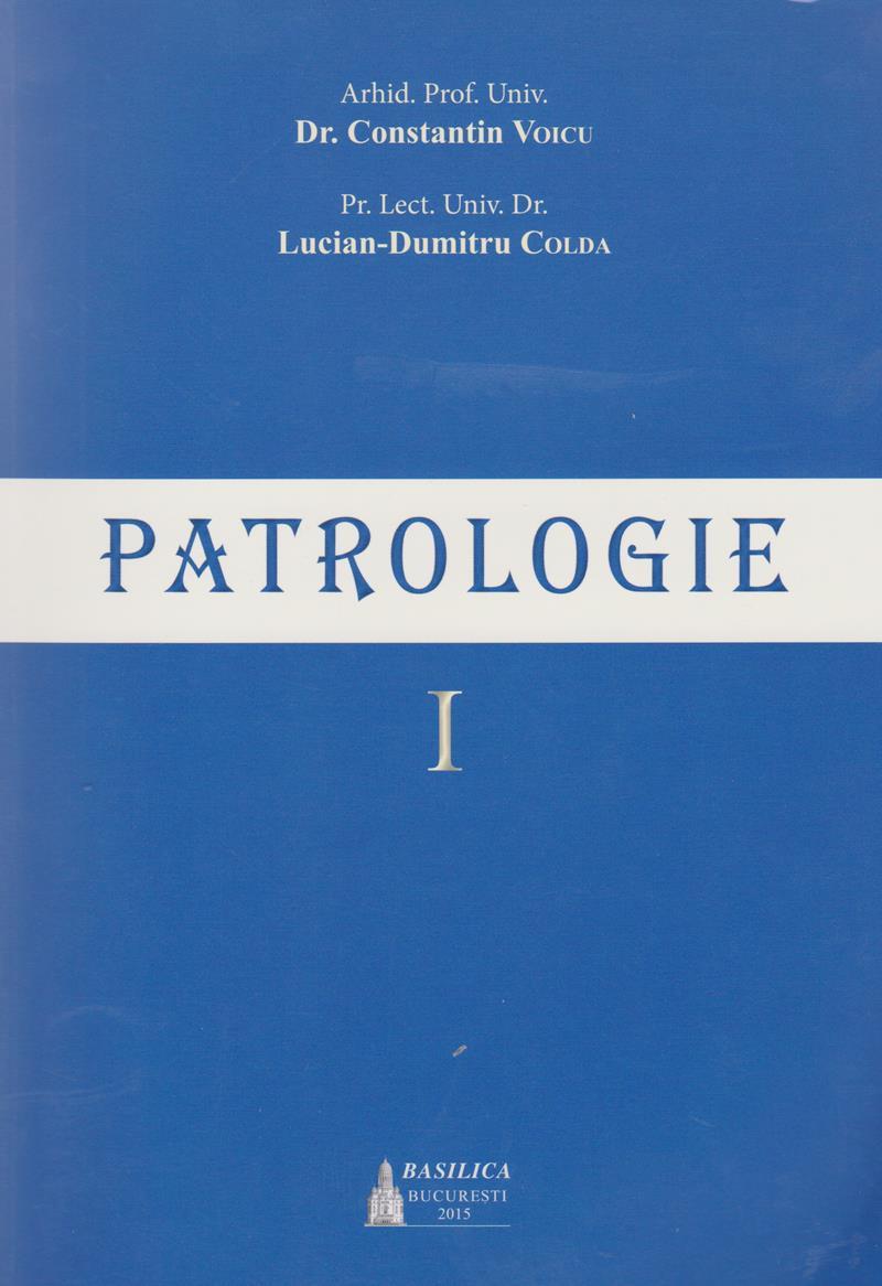 Patrologie – Vol. 1 Ediţia 2015