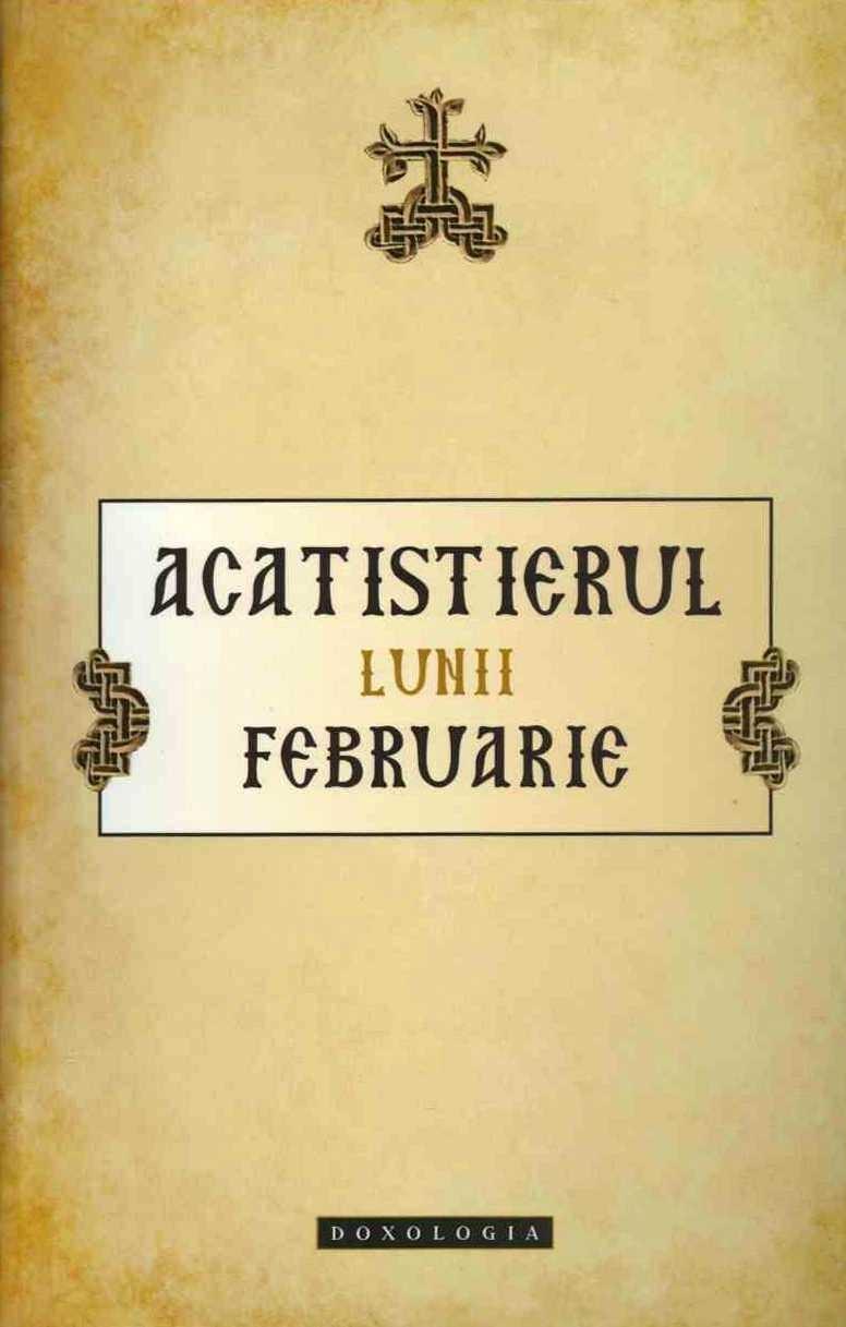 Acatistierul lunii Februarie