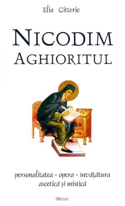 Nicodim Aghioritul. Personalitatea - opera - învăţătura ascetică şi mistică