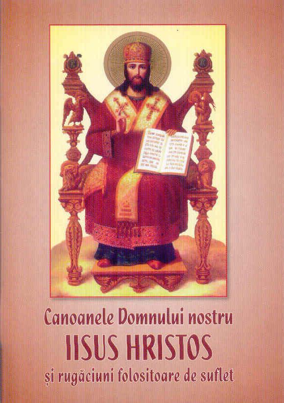 Canoanele Domnului nostru Iisus Hristos și rugăciuni folositoare de suflet