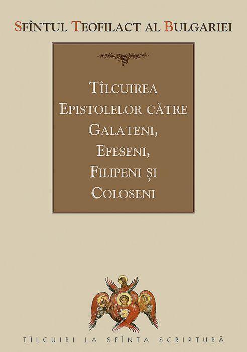 Tîlcuirea Epistolelor către Galateni, Efeseni, Filipeni și Coloseni