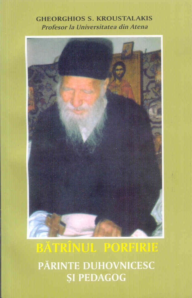 Bătrânul Porfirie Părinte duhovnicesc și pedagog