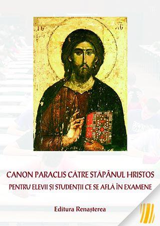 Canon Paraclis către Stăpânul Hristos pentru elevii și studenții ce se află în examene