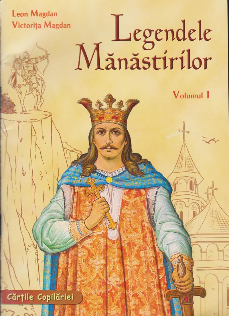 Legendele manastirilor vol 1
