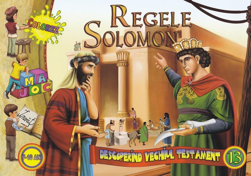 Regele Solomon.Descoperind vechiul testament vol 13