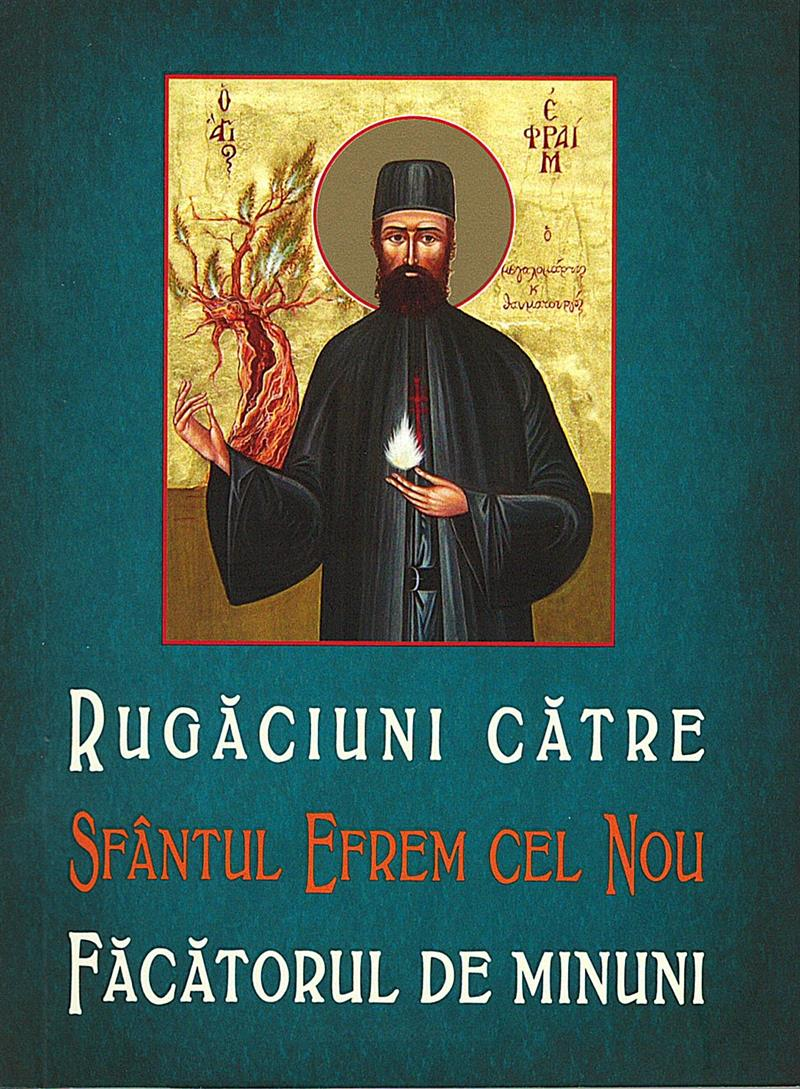 Rugăciuni către Sfântul Efrem cel Nou făcătorul de minuni