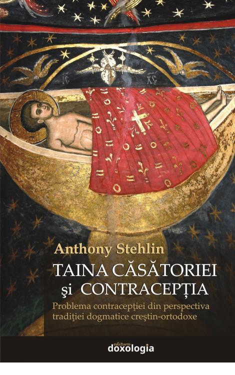 Taina căsătoriei și contracepția. Problema contracepţiei din perspectiva tradiţiei dogmatice creştin-ortodoxe
