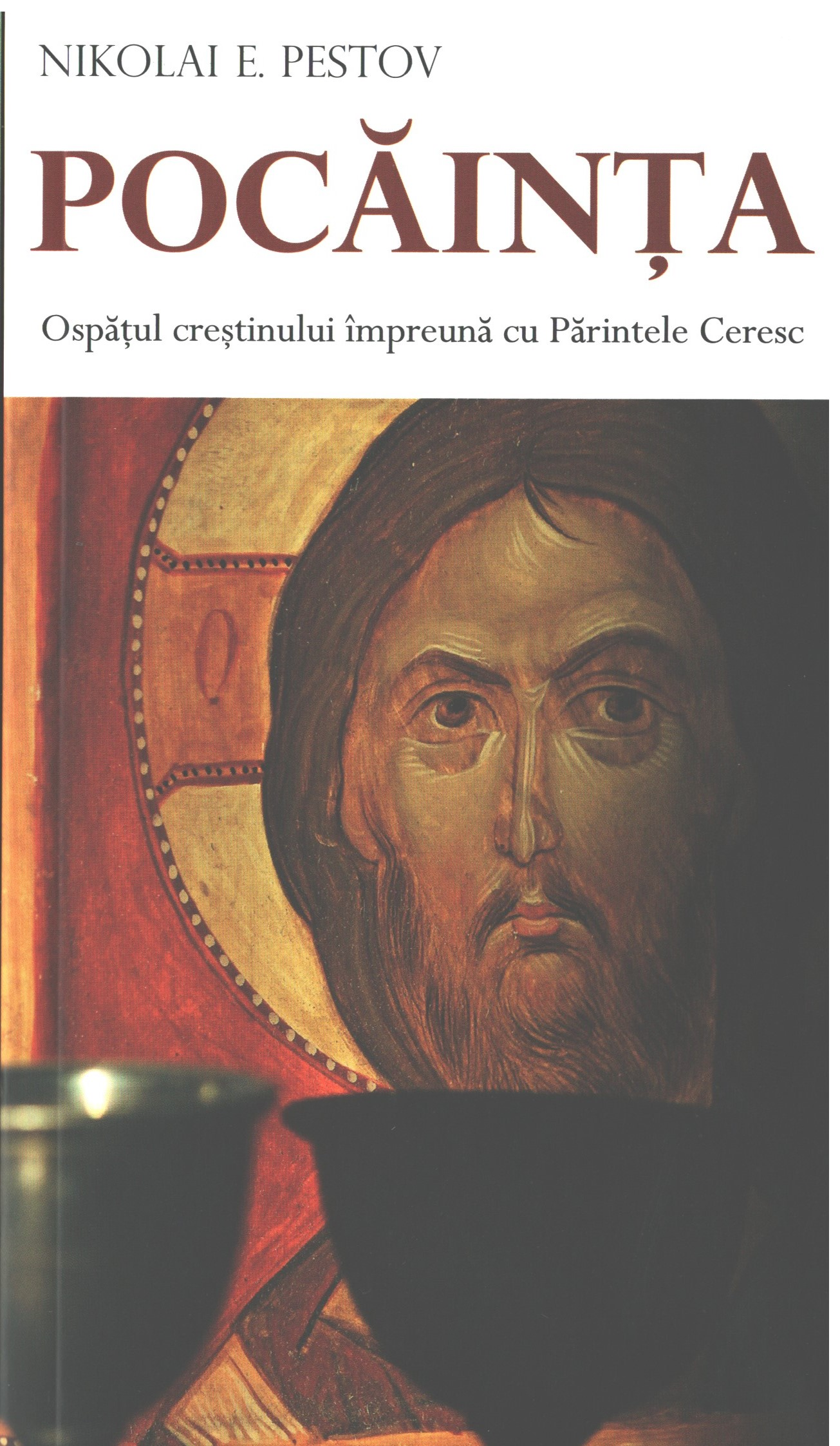 Pocăinţa. Ospăţul creştinului împreună cu Părintele Ceresc