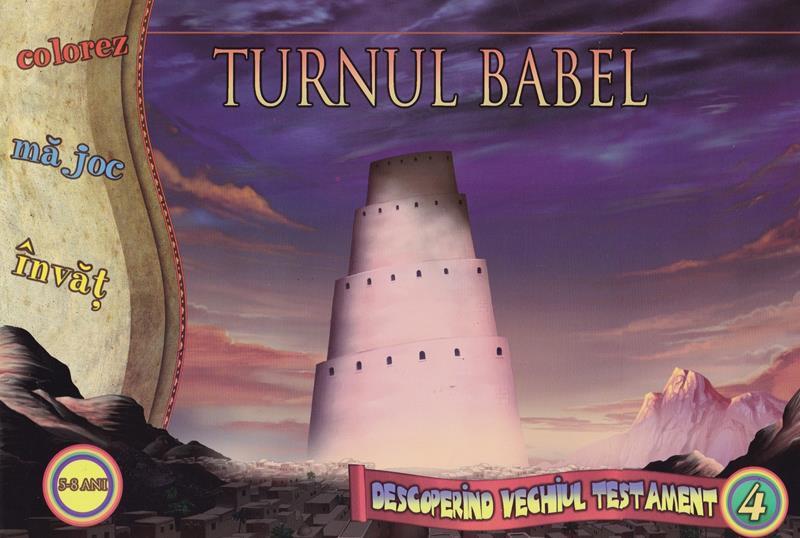 Turnul Babel.Descoperind vechiul testament vol 4