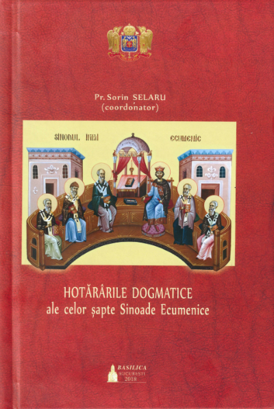 Hotararile Dogmatice ale celor sapte Sinoade Ecumenice