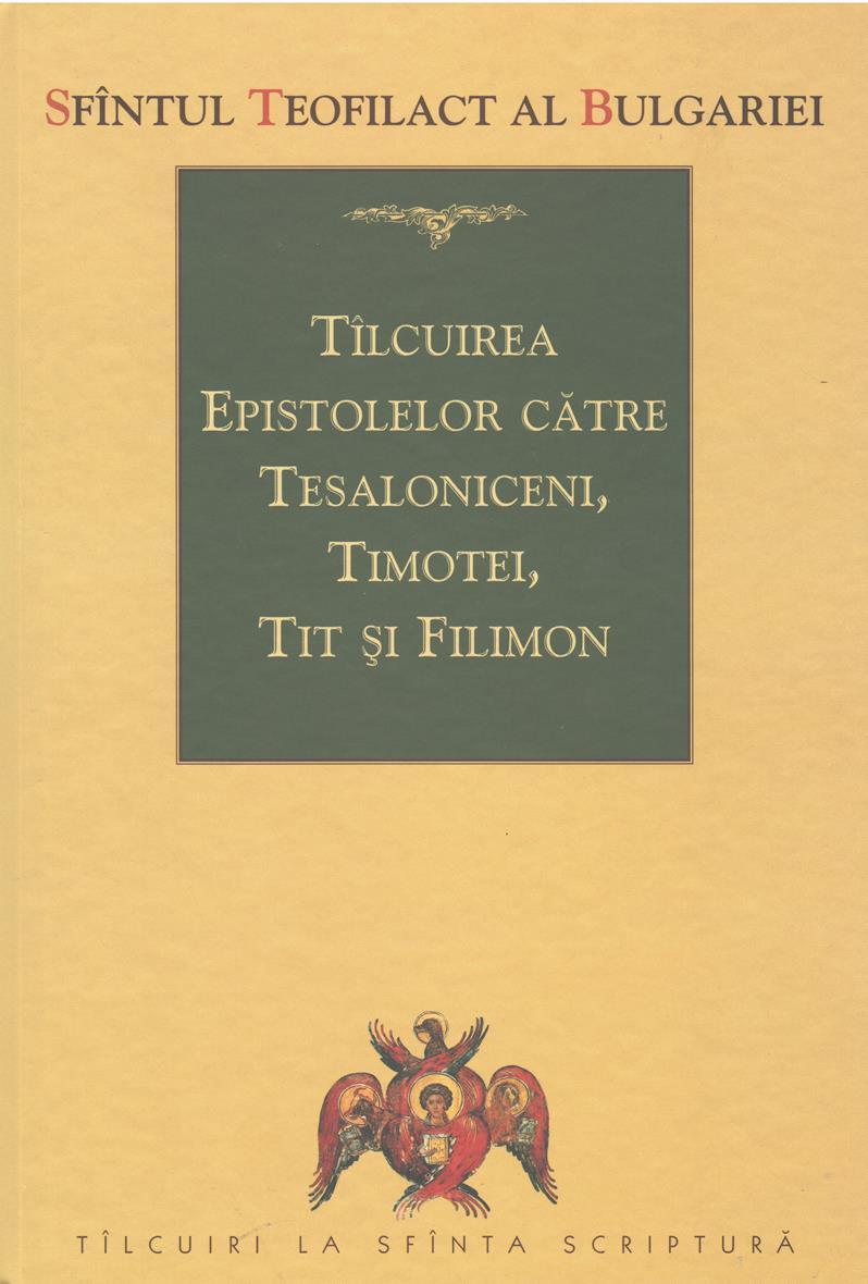 Tîlcuirea Epistolelor către Tesaloniceni, Timotei, Tit și Filimon