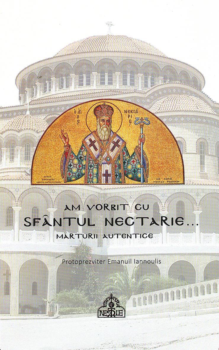 Am vorbit cu Sfântul Nectarie...Mărturii autentice