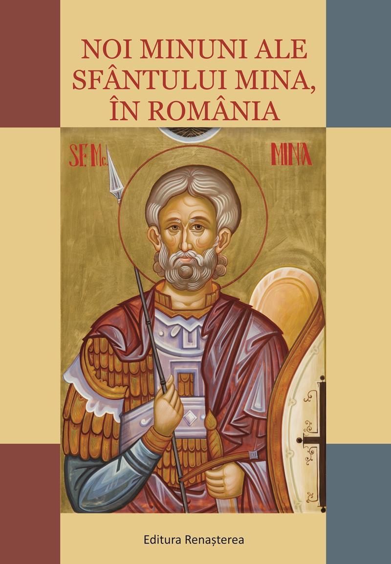 Noi minuni ale Sfântului Mina în România