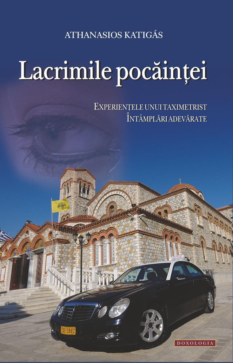 Lacrimile pocăinţei- vol 1. Experienţele unui taximetrist. Întâmplări adevărate