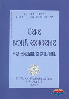 Cele doua extreme: ecumenismul si stilismul