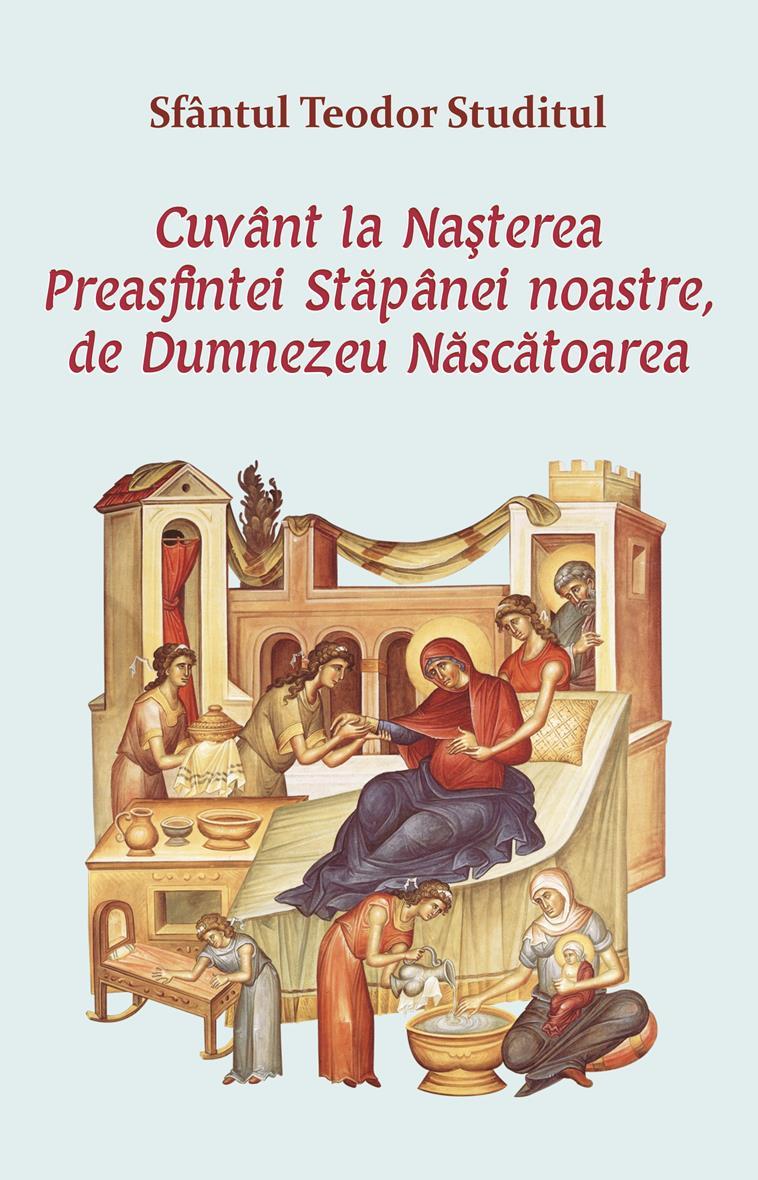Cuvânt la Nașterea Preasfintei Stăpânei noastre, de Dumnezeu Născătoarea