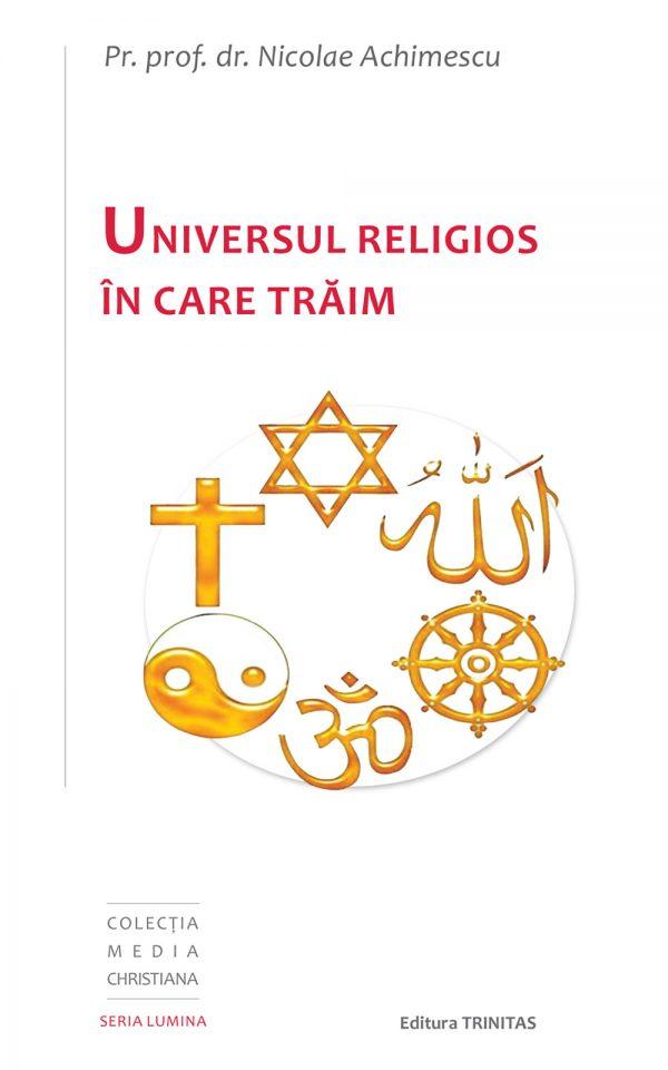 Universul religios în care trăim