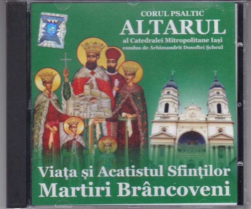 CD- Viaţa şi acatistul Sfintilor Martiri Brancoveni